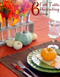 6 table decorating ideas for fall or thanksgiving do more for less