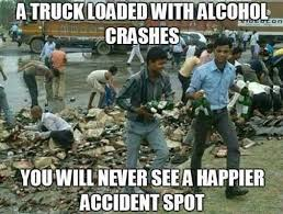 Any Drugs Or Alcohol Meme - a truck loaded with alcohol crashes funny meme picture for whatsapp
