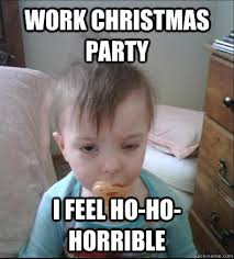Christmas Party Meme - work christmas party i feel ho ho horrible party toddler quickmeme