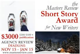 the masters review our winter story award for new writers