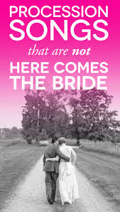 wedding processional 25 wedding processional songs that will delight you a