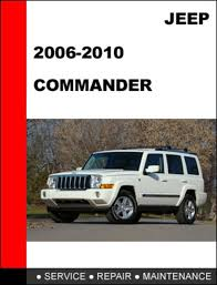 jeep repair manual jeep commander 2006 2010 factory service repair manual m