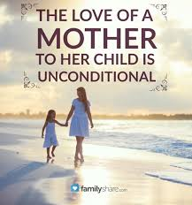 Love A Child Quotes by The Love Of A Mother To Her Child Is Unconditional Familyshare