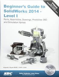 beginner u0027s guide to solidworks 2014 level i alejandro reyes