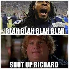 Meme Shut Up - 22 meme internet blah blah blah blah shut up richard sherman