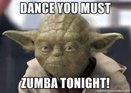 dance you must zumba tonight master yoda meme generator zumba
