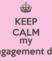 Engagement Meme - keep calm it s my engagement day poster meme keep calm o matic