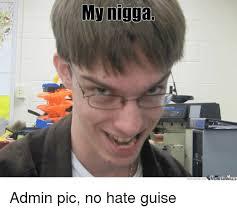 Mah Nigga Memes - 25 best memes about nigga nigga memes