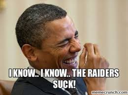 Raiders Suck Memes - know i know the raiders suck