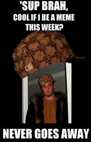 Scumbag Meme - scumbag scumbag steve the mary sue