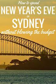 best 25 sydney new years ideas on holidays