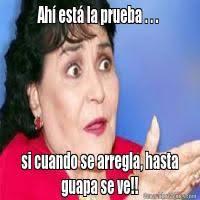 Carmen Salinas Meme Generator - memes de carmen salinas saben que la patoja es puta galeria