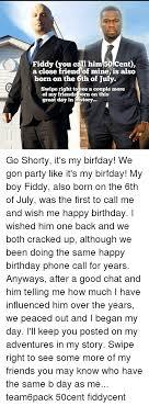50 Cent Birthday Meme - 25 best memes about go shorty go shorty memes