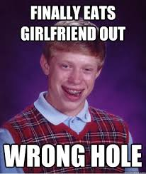 Wrong Hole Turtle Meme - finally eats girlfriend out wrong hole bad luck brian quickmeme