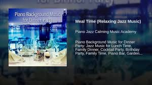 meal time relaxing jazz music youtube