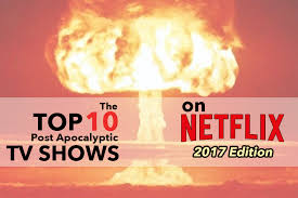 best home design shows on netflix the top 10 post apocalyptic tv shows on netflix u2013 2017 edition