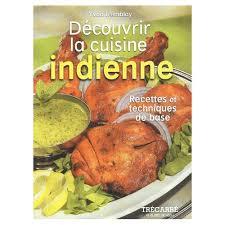 livre cuisine indienne la cuisine indienne recettes et techniques de base de yvon