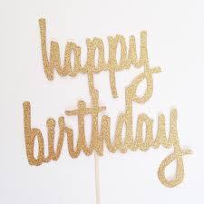 happy birthday cake topper gold happy birthday topper script cake topper bday cake