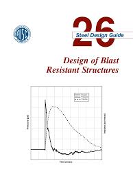design guide 26 design of blast resistant structures explosion