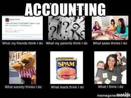 Meme Generator What I Do - accounting what people think i do what i really do meme generator
