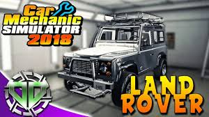 range rover defender 2018 car mechanic simulator 2018 1997 land rover defender restoration