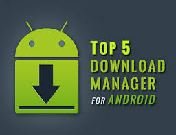 downloader android 5 best free manager applications for android