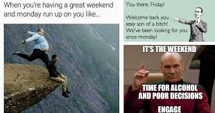 Meme Weekend - 33 memes for everyone who s excited it s the freakin weekend
