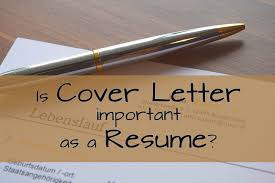 cover letter important is cover letter important as a resume jobcluster