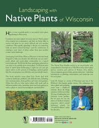 native plants landscaping landscaping with native plants of wisconsin lynn m steiner