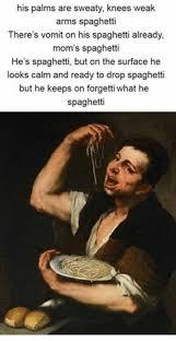Spaghetti Meme - mom s spaghetti meme google search funny pinterest meme