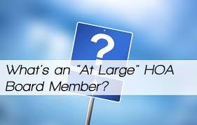 what u0027s an u201cat large u201d hoa board member u2013 article by hoaleader com