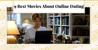 9 best movies about online dating u2014 and what to learn from them