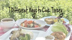 7 different ways to cook a turkey with recipes links