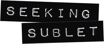 Seeking Sub Sublet