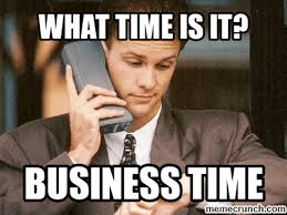 What Time Meme - the 10 excellent business memes pictures trolls jokes of all