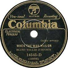 Blind Willie Johnson Songs When The War Was On Wikipedia