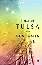 map of tulsa a map of tulsa a novel benjamin lytal 9780142422595 amazon com