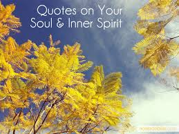quotes on soul and inner spirit notes on bliss