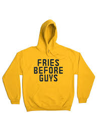 fries before guys hoodie burger and friends
