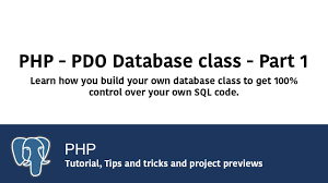 database design tutorial videos learn php build your own database class using pdo part 1