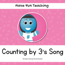 counting by threes song have fun teaching