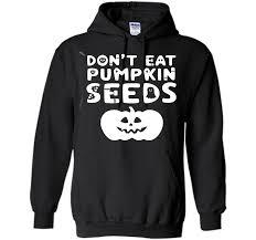 dont eat pumpkin seeds pregnancy maternity halloween shirt