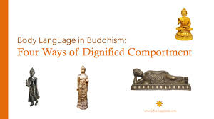 body language in buddhism four ways of dignified comportment
