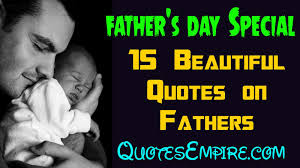 father u0027s day special 15 beautiful quotes on fathers youtube