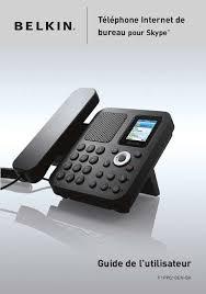 skype de bureau mode d emploi belkin telephone de bureau pour skype