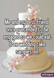 and my best friend once pretended to be engaged so we could eat