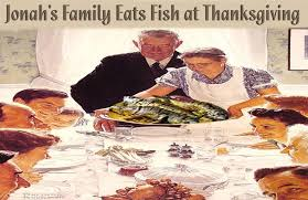 why does jonah eat fish for thanksgiving loving the word with