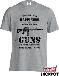funny gun t shirt you can u0027t buy happiness but you can buy guns