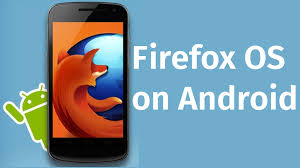 firefox for android run firefox os on android no root