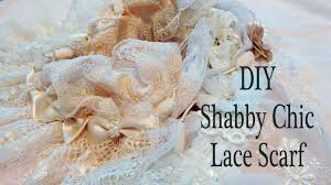 shabby chic diy lace scarf with tresors de luxe youtube